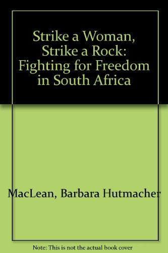 9781592210756: Strike a Woman, Strike a Rock: Fighting for Freedom in South Africa