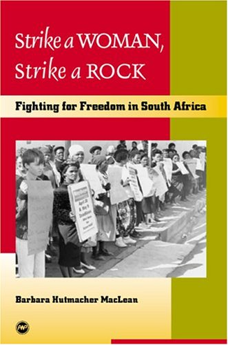 9781592210763: Strike a Woman, Strike a Rock: Fighting for Freedom in South Africa