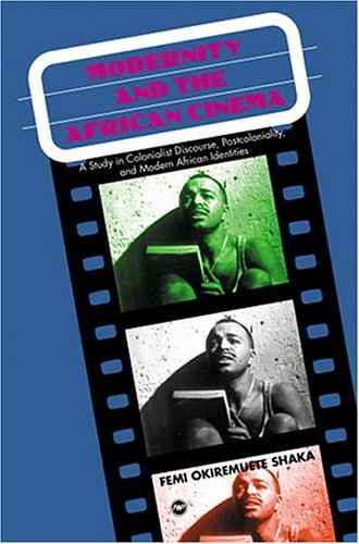 9781592210862: Modernity and the African Cinema