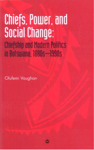 9781592210930: Chiefs, Power, and Social Change: Chiefship and Modern Politics in Botswana, 1880's-1990s
