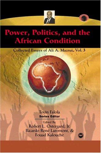 Power, Politics, and the African Condition, Vol.: Ali Alamin Mazrui;