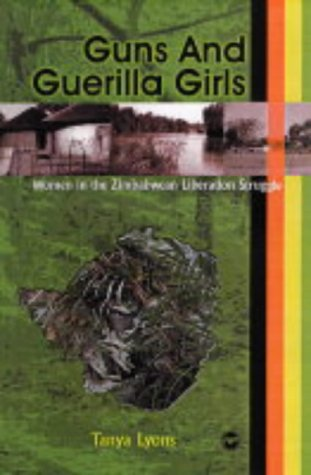 9781592211678: GUNS & GUERILLA GIRLS : Women in the Zimbabwean Liberation Struggle: Women in the Zimbabwean National Liberation Struggle
