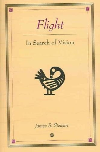 Flight : In Search of Vision: Stewart, James B.
