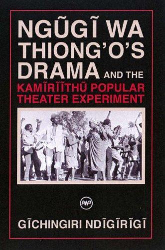 9781592213429: Ngugi Wa Thiong'o Drama And The Kamiriithu Popular Theater Experiment