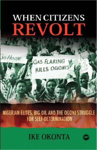 9781592213825: When Citizens Revolt: Nigerian Elites, Big Oil and the Ogoni Struggle for Self-Determination