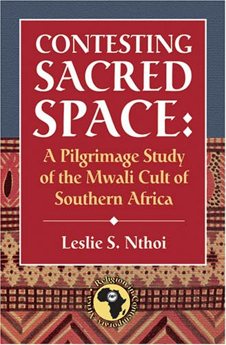 9781592213962: Contesting Sacred Space: A Pilgrimage Study of the Mwali Cult of Southern Africa