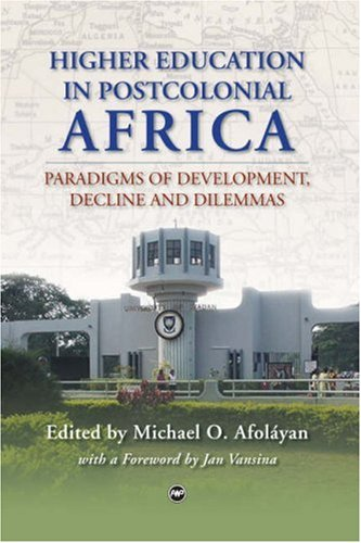 Higher Education in Postcolonial African Nations: Paradigms: Michael Oladejo Afolayan