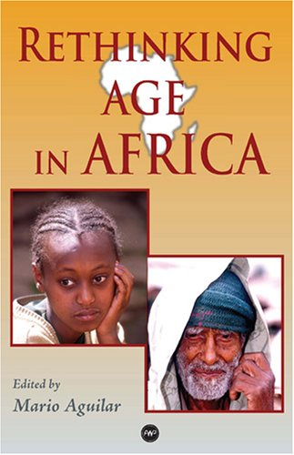 9781592214952: Rethinking Age in Africa: Colonial, Post-colonial, And Contemporary Interpretations of Cultural Representations