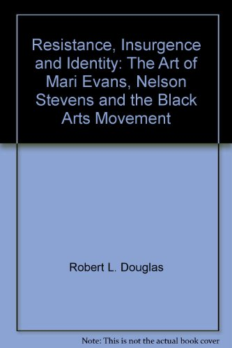 9781592215645: Resistance, Insurgence and Identity: The Art of Mari Evans, Nelson Stevens and the Black Arts Movement