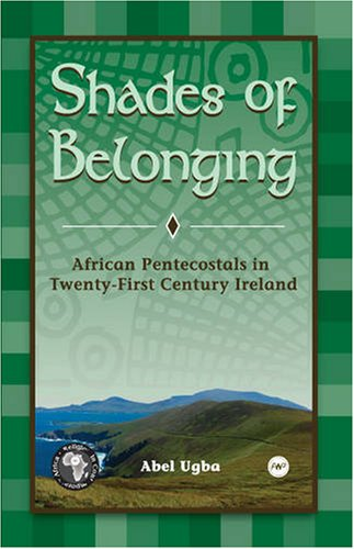 9781592216598: Shades of Belonging: African Pentecostals in Twenty-First Century Ireland