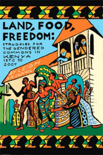 9781592216918: Land, Food, Freedom: Struggles for the Gendered Commons in Kenya, 1870 to 2007