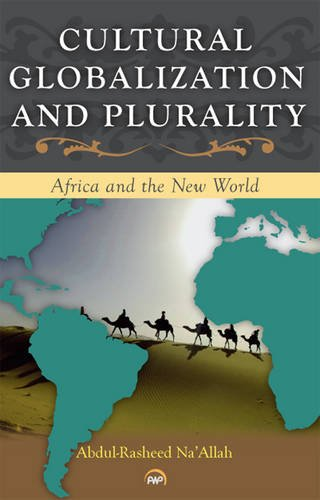 Cultural Globalization and Plurality: Abdul-Rasheed Na' Allah
