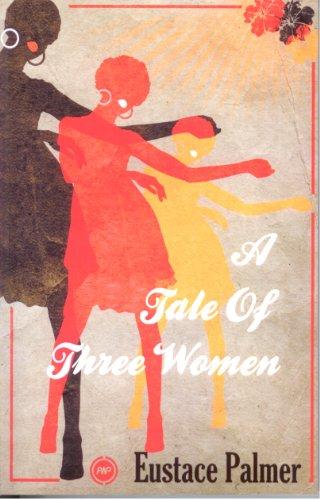 9781592217373: A Tale of Three Women, a novel