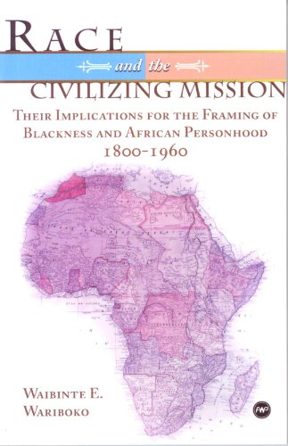 9781592217700: Race and the Civilizing Mission: Their Implications for the Framing of Blackness and African Personhood