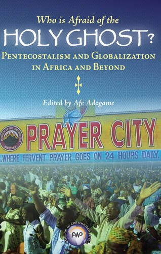9781592218042: Who is Afraid of the Holy Ghost?: Pentecostalism and Globalization in Africa and Beyond