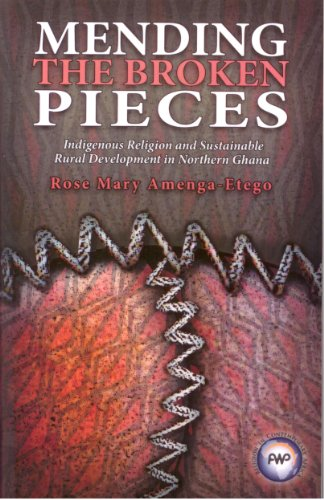 9781592218141: Mending the Broken Pieces: Indigenous Religion and Sustainable Rural Development in Northern Ghana