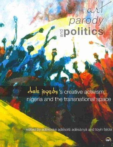 9781592219179: Art, Parody, and Politics: Dele Jegede's Creative Activism, Nigeria, and the Transnational Space