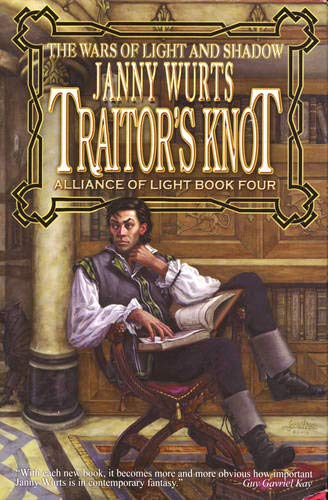 9781592220823: Traitor's Knot (War of Light and Shadow: Volume Seven): Alliance of Light Book Four (Wars of Light and Shadow (Meisha Merlin)) (Bk. 4)