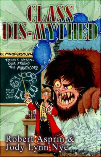 Class Dis-Mythed (Myth Adventures) (1592220924) by Asprin, Robert; Nye, Jody Lynn