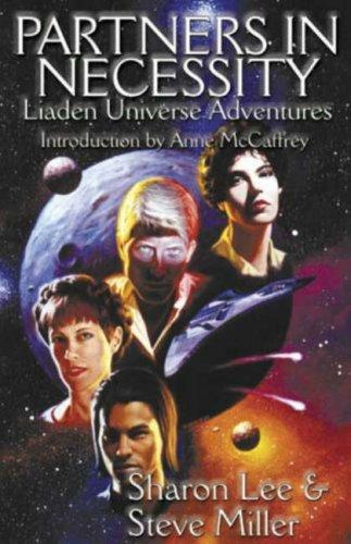 Partners in Necessity (Liaden Unvierse Novels): Lee, Sharon; Miller,