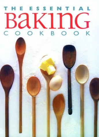 The Essential Baking Cookbook (Essential Cookbook): Editor-Wendy Stephens