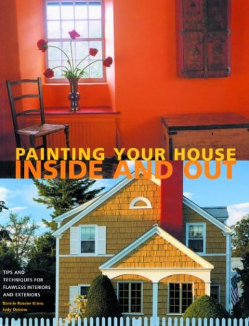9781592230358: Painting Your House Inside and Out: Tips and Techniques for Flawless Interiors and Exteriors