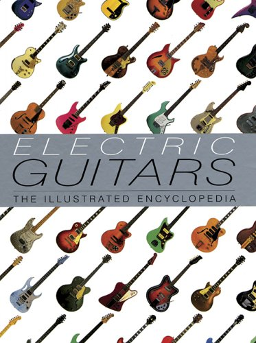 Electric Guitars: The Illustrated Encyclopedia: Bacon, Tony