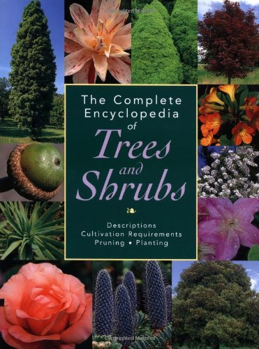 9781592230556: The Complete Encyclopedia of Trees and Shrubs: Descriptions, Cultivation Requirements, Pruning, Planting