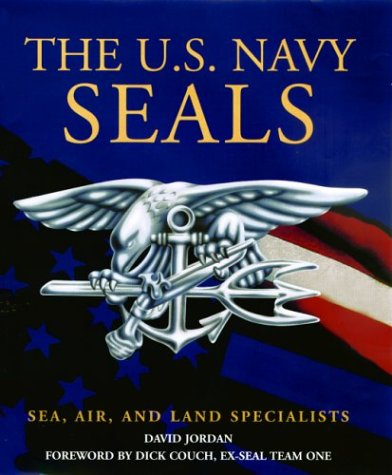 The U.S. Navy Seals: Sea, Air, and: David Jordan