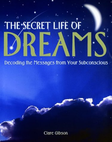 9781592231010: The Secret Life of Dreams: Decoding the Messages from Your Subconcious