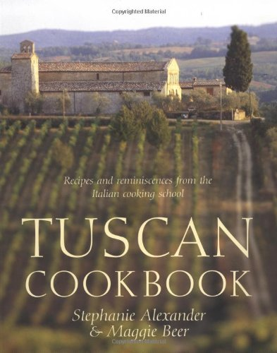 9781592231225: Tuscan Cookbook: Recipes and Reminiscences from the Italian Cooking School