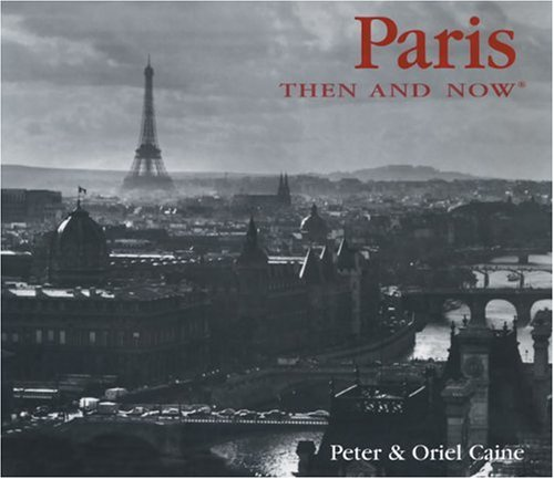 9781592231362: Paris Then and Now (Then & Now)