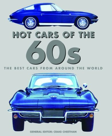 9781592231409: Hot Cars of the 60s: The Best Cars from Around the World (Flight Test Lab)