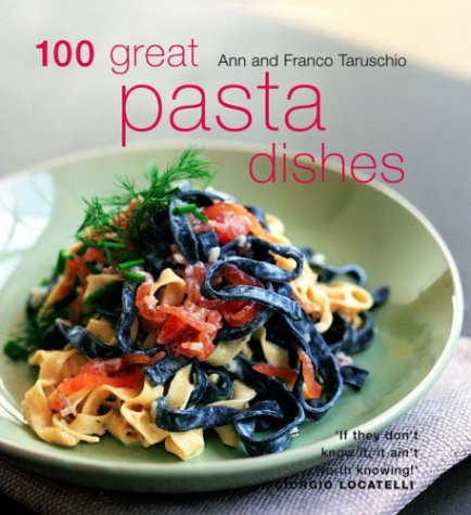 9781592231621: 100 Great Pasta Dishes