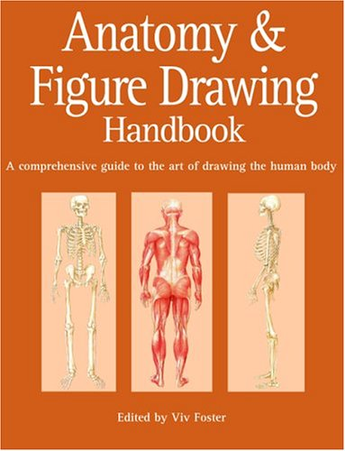 9781592231775: Anatomy and Figure Drawing Handbook: A Comprehensive Guide to the Art of Drawing the Human Body