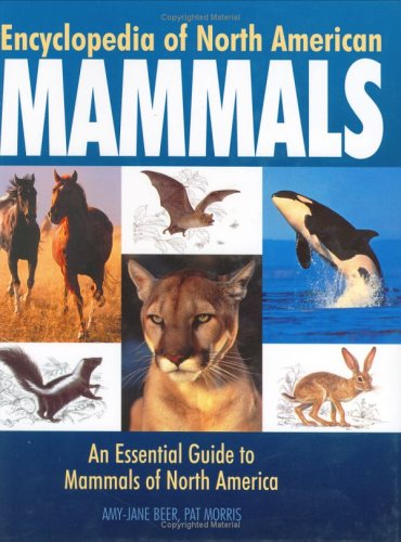 9781592231911: Encyclopedia of North American Mammals: An Essential Guide to Mammals of North America