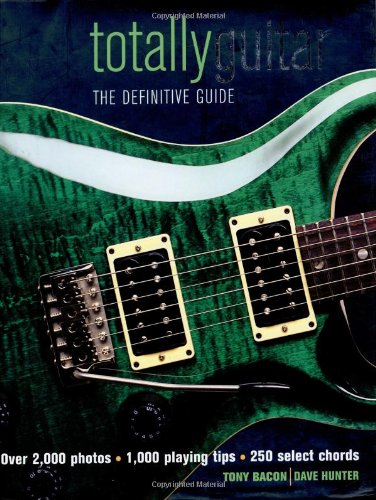 9781592231997: Totally Guitar: The Definitive Guide