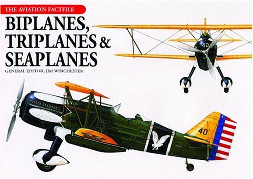Biplanes Triplanes and Seaplanes (The Aviation Factfile) [Hardcover]