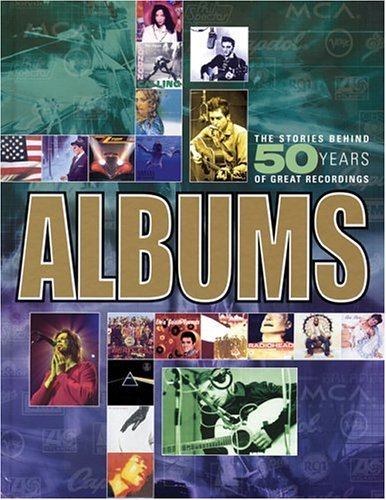 9781592232956: Albums: The Stories Behind 50 Years of Great Recordings