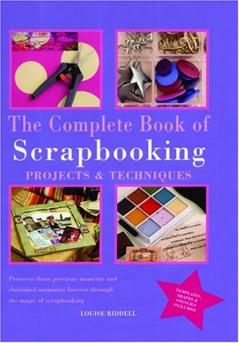 9781592232994: The Complete Book of Scrapbooking: Projects and Techniques