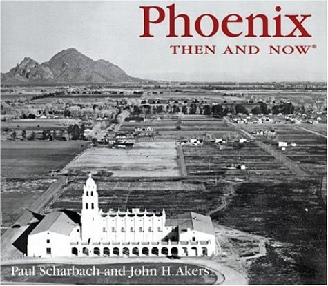9781592233021: Phoenix Then and Now (Then & Now)