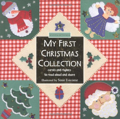 9781592233250: My First Christmas Collection: Stories, Carols and Rhymes to Read Aloud and Share (Nursery Collection Books)
