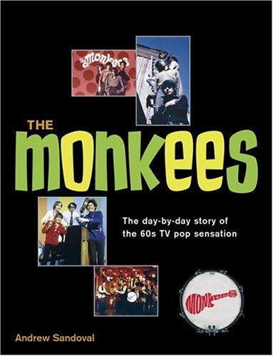 9781592233724: The Monkees: The Day-By-Day Story of the 60s TV Pop Sensation
