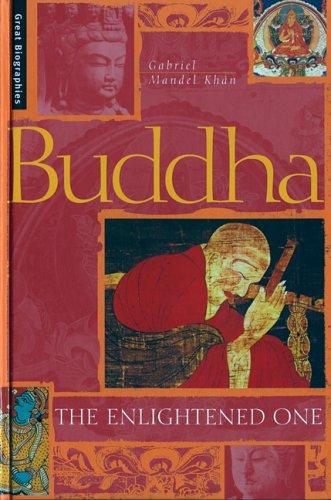 Buddha: The Enlightened One (Great Biographies): Gabriel Mandel Khan