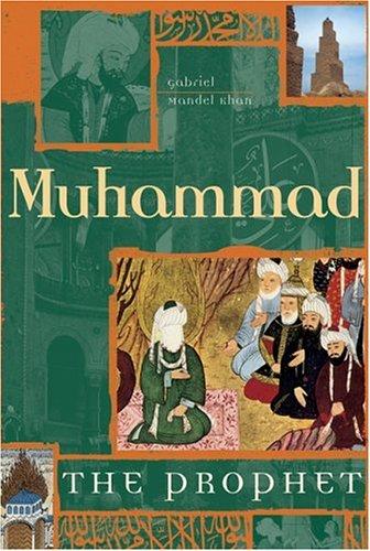 Muhammad: The Prophet: Khan, Gabriel Mandel
