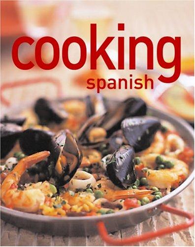 Cooking Spanish (Thunder Bay Cooking): John Newton
