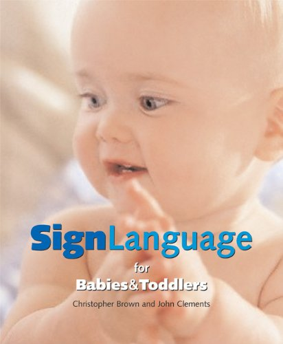Sign Language for Babies and Toddlers: Christopher Brown; John