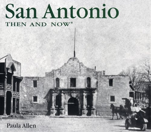 9781592234073: San Antonio Then and Now (Then & Now (Thunder Bay Press))