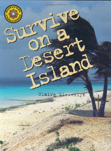 Survive on a Desert Island (Survival Challenge): Llewellyn, Claire