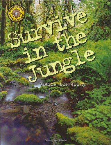 9781592234318: Survive in the Jungle (Survival Challenge)